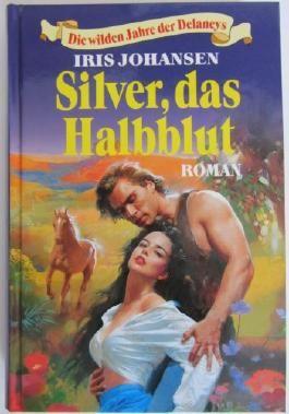 Silver, das Halbblut.