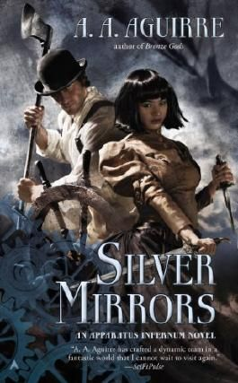 Silver Mirrors (Apparatus Infernum Novel)
