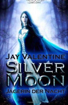 Silvermoon: Jägerin der Nacht: 1 (Avabruck Chroniken)