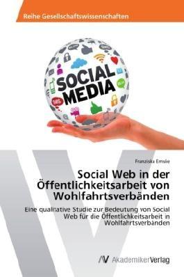 Social Web in derÖffentlichkeitsarbeit von Wohlfahrtsverbänden
