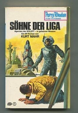 Söhne der Liga. Perry-Rhodan-Planetenromane ; 204 Pabel-Taschenbuch
