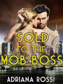 Sold to the Mob Boss (Erotic Romance)