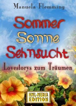 Sommer, Sonne, Sehnsucht  - Lovestorys zum Träumen -