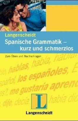 Spanische Grammatik, kurz und schmerzlos.