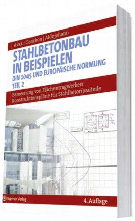 Stahlbetonbau in Beispielen. DIN 1045 und Europäische Normung