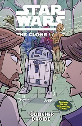 Star Wars: The Clone Wars (zur TV-Serie), Bd. 14: Tödlicher Droide (Star Wars - The Clone Wars)