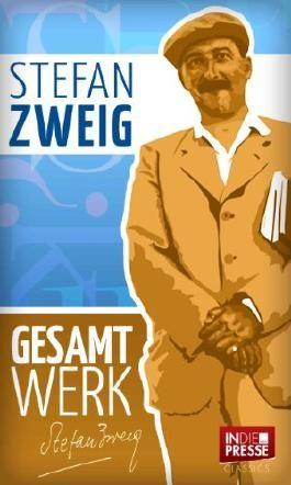 Stefan Zweig - Das Gesamtwerk