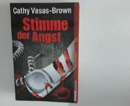 Stimme der Angst : Thriller. Cathy Vasas-Brown. Aus dem Engl. von Martin Hillebrand, Weltbild-Taschenbuch