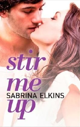 Stir Me Up (New Adult Contemporary Romance)