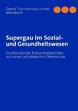Supergau im Sozial- und Gesundheitswesen