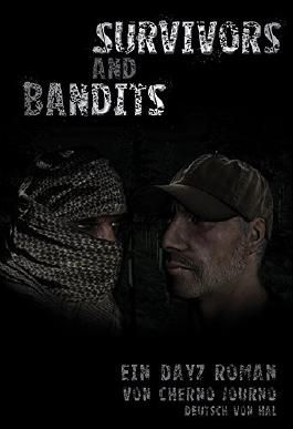 Survivors and Bandits - Ein DayZ Roman - Akt 1