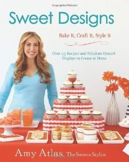Sweet Designs by Amy Atlas (2012) Hardcover