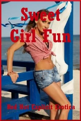 Sweet Girl Fun: Ten Erotic Tales of Lesbian Sex