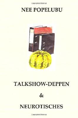 Talkshow-Deppen & Neurotisches