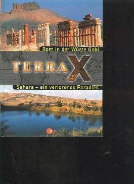 Terra X -Rom in der Wüste Gobi. Sahara- ein verlorenes Paradies