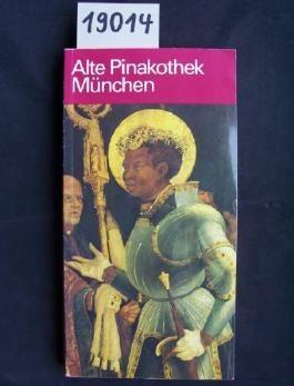 The Alte Pinakothek, Munich: Explanatory Guide