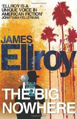 The Big Nowhere by Ellroy, James (2011)