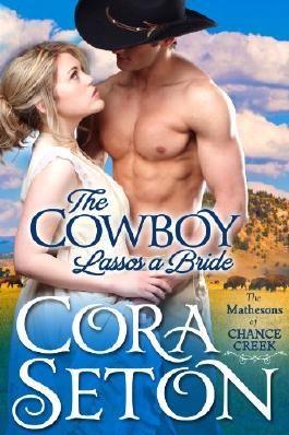 The Cowboy Lassos a Bride (Cowboys of Chance Creek Book 6)