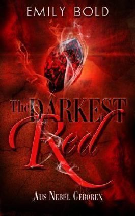 The Darkest Red - Aus Nebel geboren
