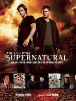 The Essential Supernatural: On the Road with Sam and Dean Winchester by Nicholas Knight, Eric Kripke on 29/11/2012 unknown edition