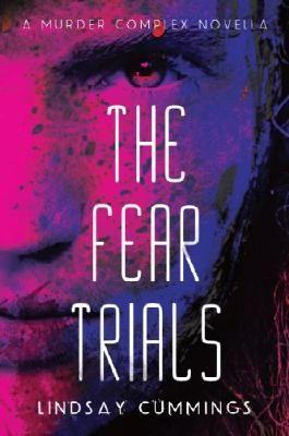 The Fear Trials: A Murder Complex Novella