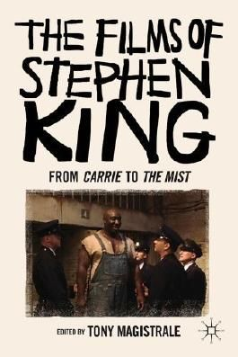 The Films of Stephen King: From Carrie to The Mist Reprint Edition published by Palgrave Macmillan (2011)