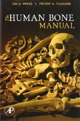 The Human Bone Manual 1st (first) by White, Tim D., Folkens, Pieter A. (2005) Paperback