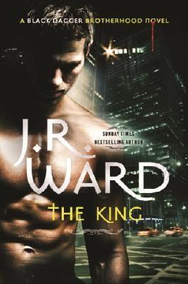 The King: Number 12 in series (Black Dagger Brotherhood)