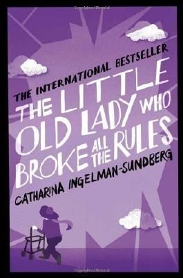 The Little Old Lady Who Broke All the Rules by Ingelman-Sundberg, Catharina, Bradbury, Rod (2014) Paperback