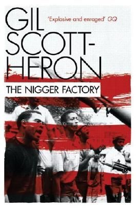 The Nigger Factory by Scott-Heron, Gil (2010) Paperback