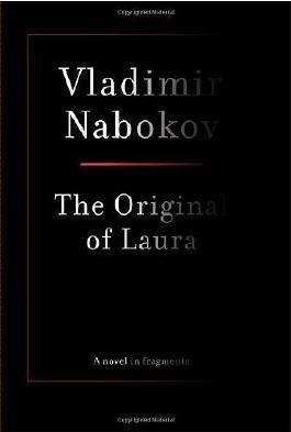 The Original of Laura by Nabokov, Vladimir (2009) Hardcover