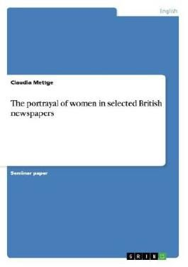 The Portrayal of Women in Selected British Newspapers