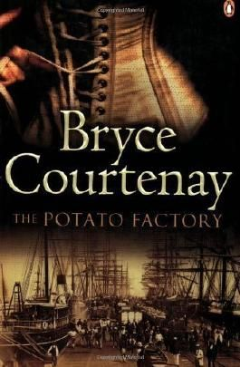 The Potato Factory by , Bryce Courtenay (2007)
