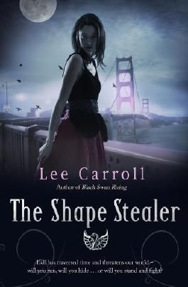 The Shape Stealer (Black Swan Rising Trilogy 3) by Carroll, Lee (2014) Paperback