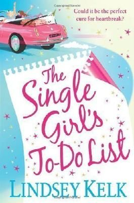 The Single Girl's To-Do List by Kelk, Lindsey (2011)