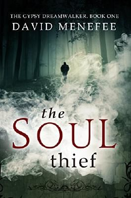 The Soul Thief: The Gypsy Dreamwalker. Book One