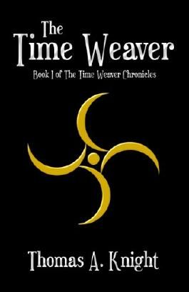 The Time Weaver (The Time Weaver Chronicles Book 1)
