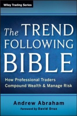 The Trend Following Bible: How Professional Traders Compound Wealth and Manage Risk (Wiley Trading)