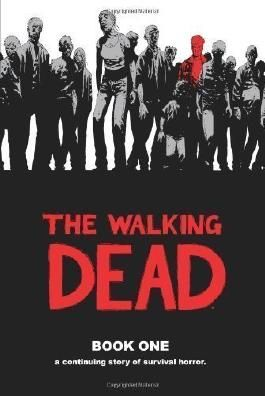 The Walking Dead Book 1: Bk. 1 by Kirkman, Robert on 12/10/2010 unknown edition