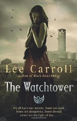 The Watchtower (Black Swan Rising Trilogy 2) by Carroll, Lee (2012)