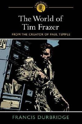 The World of Tim Frazer (Arcturus Crime Classics)