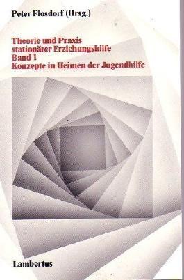 Theorie und Praxis stationärer Erziehungshilfe. 2 Bände