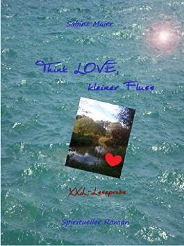 Think Love, kleiner Fluss: XXL-Leseprobe