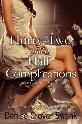 Thirty-Two and a Half Complications: Rose Gardner Mystery #5