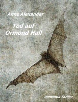 Tod auf Ormond Hall (Romantik Thriller / Ladykrimi)