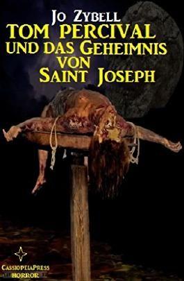 Tom Percival und das Geheimnis von Saint Joseph: Dämonenjäger Tom Percival Band 1
