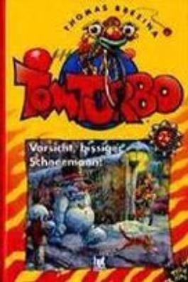Tom Turbo - Vorsicht, bissiger Schneemann!