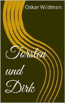 Torsten und Dirk (Eine Reihe von Spankinggeschichten 3)