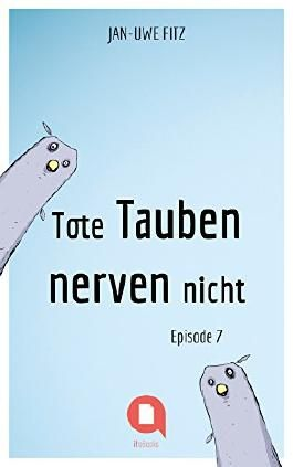 Tote Tauben nerven nicht (Episode 7) (Kindle Single)