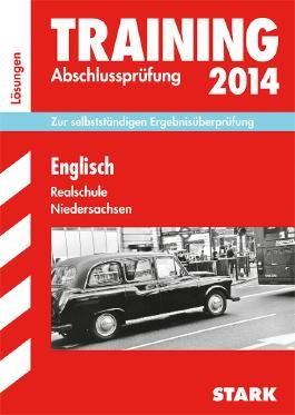 Training Abschlussprüfung Realschule Niedersachsen / Lösungsheft zu Englisch 2013